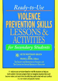 John Wiley Violence Prevention Skills Lessons and Activities for Secondary Students
